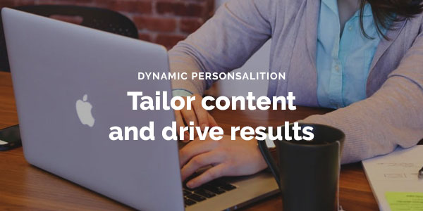 How to Use Dynamic Content Personalisation to Increase Website Engagement