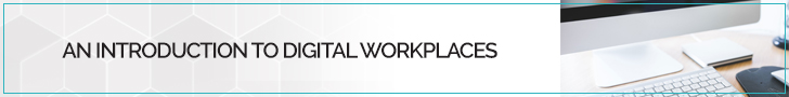 Introduction to Digital Workplaces - Understanding Digital Workplace Blog Banner